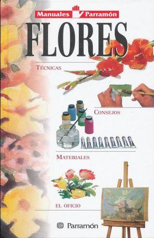 FLORES. TECNICAS / MANUALES PARRAMON / PD.