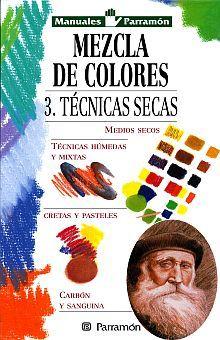 MEZCLA DE COLORES 3. TECNICAS SECAS / PD.