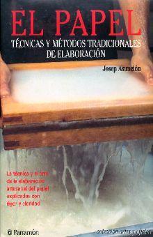 PAPEL, EL. TECNICAS Y METODOS TRADICIONALES DE ELABORACION / PD.
