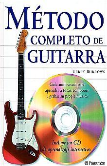 METODO COMPLETO DE GUITARRA. GUIA AUDIOVISUAL PARA APRENDER A TOCAR COMPONER Y GRABAR SU PROPIA MUSICA / PD. (INCLUYE CD)