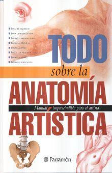 TODO SOBRE LA ANATOMIA ARTISTICA / 3 ED. / PD.