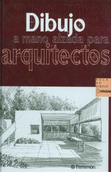 DIBUJO A MANO ALZADA PARA ARQUITECTOS / PD.