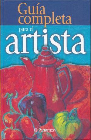 GUIA COMPLETA PARA EL ARTISTA / 5 ED. / PD.