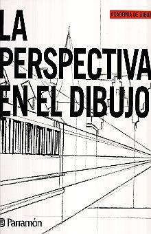 PERSPECTIVA EN EL DIBUJO, LA / PD.