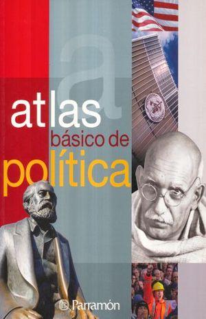 ATLAS BASICO DE POLITICA / 4 ED.