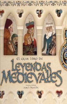 GRAN LIBRO DE LEYENDAS MEDIEVALES, EL / 2 ED. / PD.
