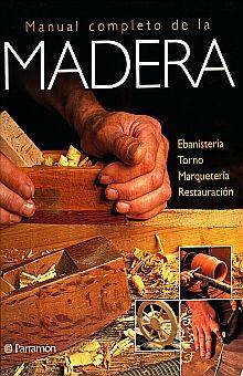 MANUAL COMPLETO DE LA MADERA / PD.