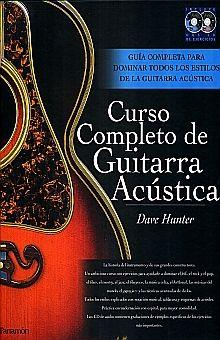 CURSO COMPLETO DE GUITARRA ACUSTICA. GUIA COMPLETA PARA DOMINAR TODOS LOS ESTILOS DE LA GUITARRA ACUSTICA / PD. (INCLUYE 2 CDS)