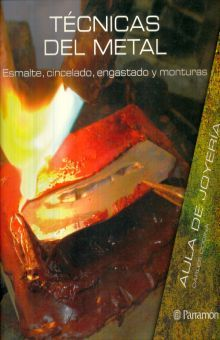 TECNICAS DEL METAL. ESMALTE CINCELADO ENGASTADO Y MONTURAS / PD.