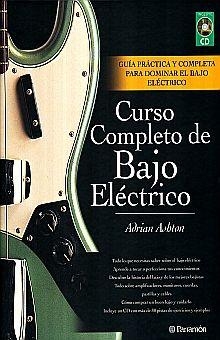 CURSO COMPLETO DE BAJO ELECTRICO. GUIA PRACTICA Y COMPLETA PARA DOMINAR EL BAJO ELECTRICO / PD. (INCLUYE CD)