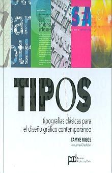TIPOS. TIPOGRAFIAS CLASICAS PARA EL DISEÑO GRAFICO CONTEMPORANEO / PD.