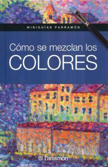 COMO SE MEZCLAN LOS COLORES / PD.