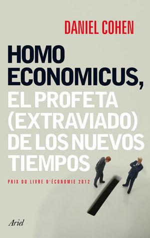 HOMO ECONOMICUS EL PROFETA EXTRAVIADO DE LOS NUEVOS TIEMPOS