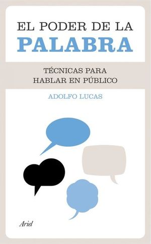 PODER DE LA PALABRA, EL. TECNICAS PARA HABLAR EN PUBLICO