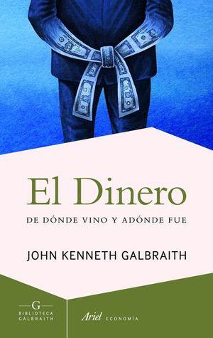 DINERO, EL. DE DONDE VINO Y A DONDE FUE