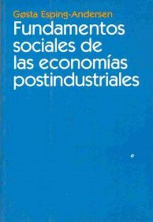 FUNDAMENTOS SOCIALES DE LAS ECONOMIAS POSTINDUSTRIALES