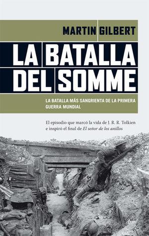 BATALLA DEL SOMME, LA. LA BATALLA MAS SANGRIENTA DE LA PRIMERA GUERRA MUNDIAL