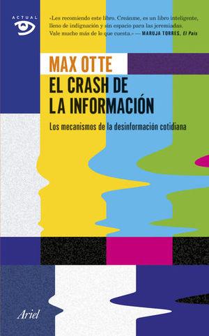 CRASH DE LA INFORMACION, EL. LOS MECANISMOS DE LA DESINFORMACION COTIDIANA