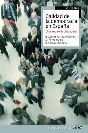 CALIDAD DE LA DEMOCRACIA EN ESPAÑA. UNA AUDITORIA CIUDADANA / TOMO I