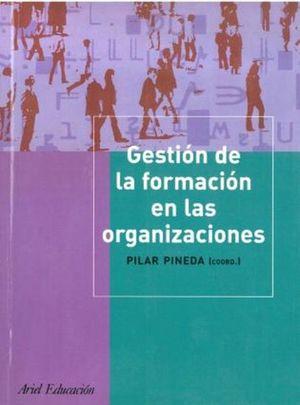 GESTION DE LA FORMACION DE LAS ORGANIZACIONES