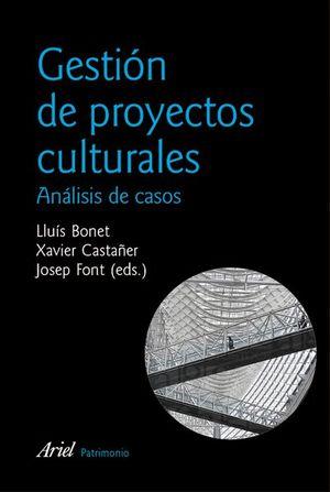 GESTION DE PROYECTOS CULTURALES. ANALISIS DE CASOS / 2 ED.