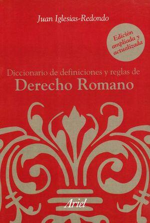 DICCIONARIO DE DEFINICIONES Y REGLAS DE DERECHO ROMANO / 2 ED