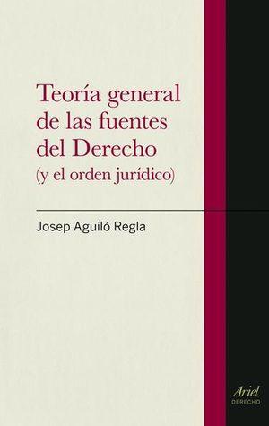 TEORIA GENERAL DE LA FUENTES DE DERECHO (Y EL ORDEN JURIDICO)