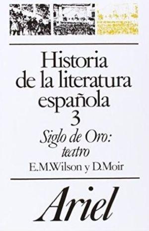 HISTORIA DE LA LITERATURA ESPAÑOLA 3. SIGLO DE ORO TEATRO