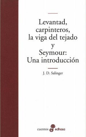 LEVANTAD CARPINTEROS LA VIGA DEL TEJADO Y SEYMOUR UNA INTRODUCCION