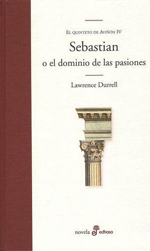 Sebastian o el dominio de las pasiones / El quinteto de Aviñón IV / pd.