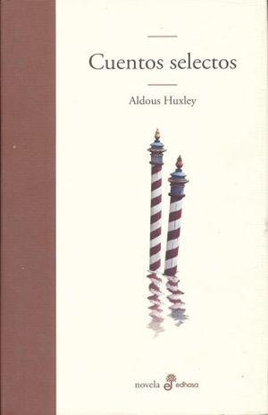 CUENTOS SELECTOS / ALDOUS HUXLEY / PD.