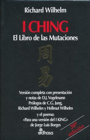 I CHING. EL LIBRO DE LAS MUTACIONES / 38 ED. / PD.
