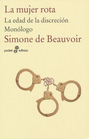 MUJER ROTA, LA / LA EDAD DE LA DISCRECION / MONOLOGO / 2 ED.