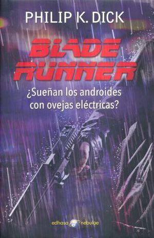BLADE RUNNER. SUEÑAN LOS ANDROIDES CON OVEJAS ELECTRICAS / PD.