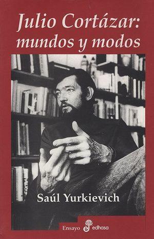 JULIO CORTAZAR. MUNDOS Y MODOS