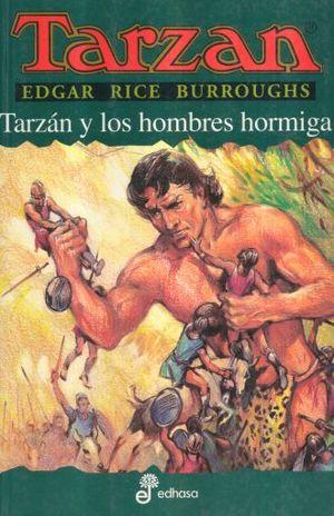 TARZAN Y LOS HOMBRES HORMIGA / TARZAN VOL. 10