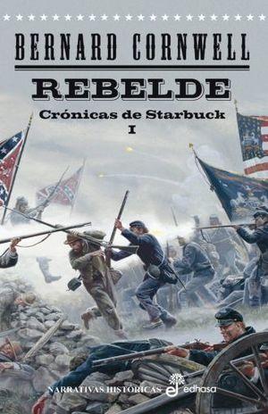 REBELDE. CRONICA DE STARBUCK I