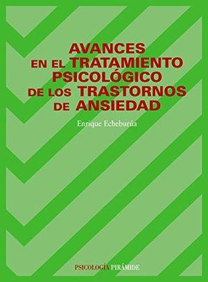 AVANCES EN EL TRATAMIENTO PSICOLOGICO DE LOS TRASTORNOS DE ANSIEDAD