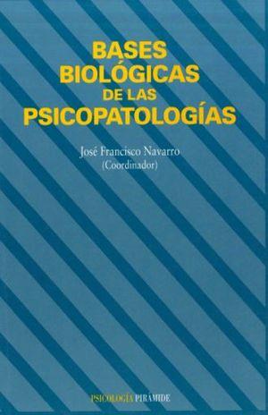 BASES BIOLOGICAS DE LAS PSICOPATOLOGIAS