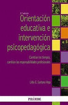 ORIENTACION EDUCATIVA E INTERVENCION PSICOPEDAGOGICA. CAMBIAN LOS TIEMPOS CAMBIAN LAS RESPONSABILIDADES PROFESIONALES