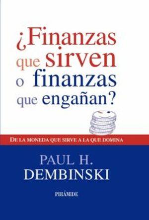 ¿Finanzas que sirven o finanzas que engañan?