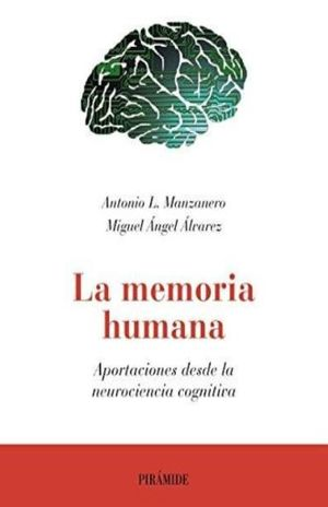 MEMORIA HUMANA, LA. APORTACIONES DESDE LA NEUROCIENCIA COGNITIVA