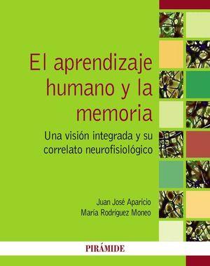 APRENDIZAJE HUMANO Y LA MEMORIA, EL. UNA VISION INTEGRADA Y SU CORRELATO NEUROFISIOLOGICO