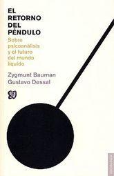 RETORNO DEL PENDULO, EL. SOBRE EL PSICOANALISIS Y EL FUTURO DEL MUNDO LIQUIDO