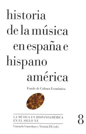 HISTORIA DE LA MUSICA EN ESPAÑA E HISPANOAMERICA / VOL. 8