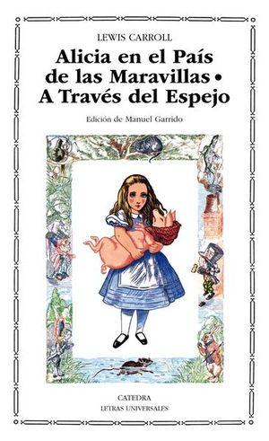 ALICIA EN EL PAIS DE LAS MARAVILLAS / A TRAVES DEL ESPEJO