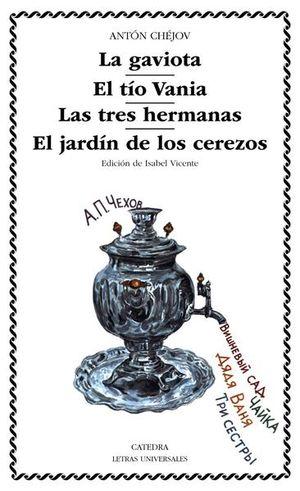 GAVIOTA, LA / EL TIO VANIA / LAS TRES HERMANAS / EL JARDIN DE LOS CEREZOS