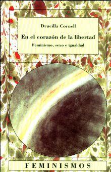 EN EL CORAZON DE LA LIBERTAD (FEMINISMO SEXO E IGUALDAD)