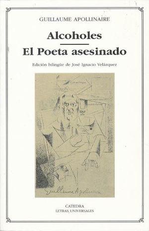 ALCOHOLES / EL POETA ASESINADO (EDICION BILINGUE)