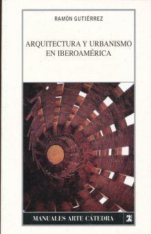ARQUITECTURA Y URBANISMO EN IBEROAMERICA / 5 ED.